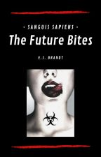 The Future Bites (Completed) by ESBrandt