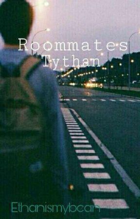 Roommates // Tythan by Ethanismybean