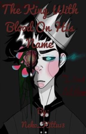 The King With Blood On His Name {COMPLETED}  by The_Cosmic_Queen03