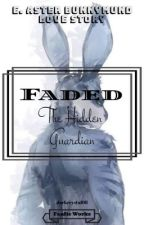 Faded: The Hidden Guardian by darkcrystal08