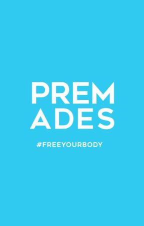 Premades by FreeYourBody