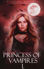 Princess of vampires [DOKONČENO] ✓ - OPRAVA od Mawarins
