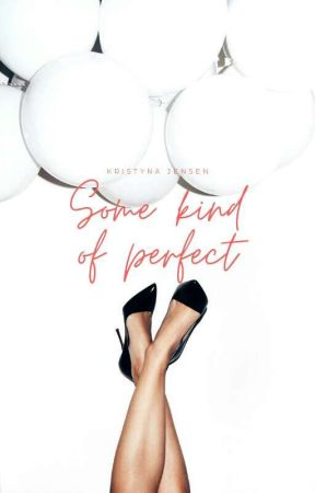 Some Kind of Perfect by waitdont_tellme