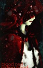 Blood-Red Riding Hood by Kateln99