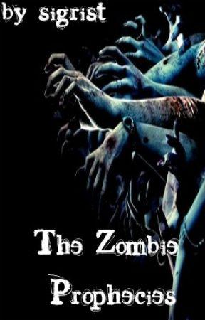 The Zombie Prophecies by sigrist