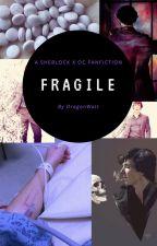 Fragile by DragonWatt