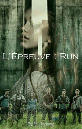 L'épreuve: run [En Réécriture]  by Mi_liedraw