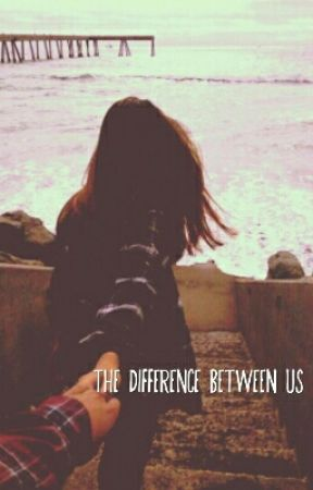 The Difference Between Us by xoxSavageQueenxox