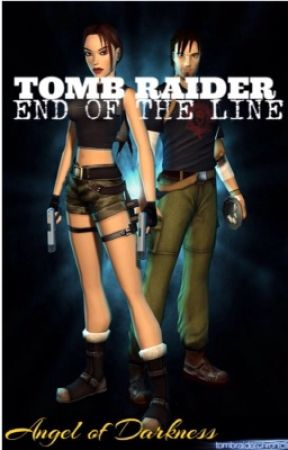 Tomb Raider : End Of The Line.         ANGEL OF DARKNESS SEQUEL.  by antichristsuperfxck