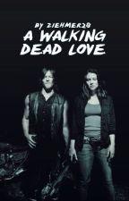 A Walking Dead Love by Ziehmer28