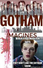 Gotham Imagines (Requests Closed) by FeirceAngel