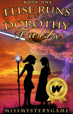 Elise Runs and Dorothy Falls (Book 1 of Elise & Dorothy) by MissMysteryGame