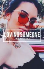 Loving Someone {Kendall Jenner and Y/N} by babylxns