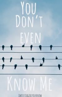 You Don't Even Know Me cover