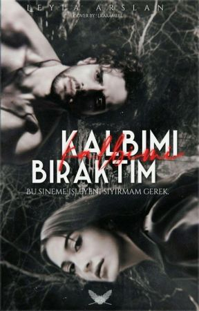 KALBİMİ BIRAKTIM by _arzelya_