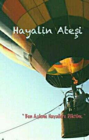 HAYALİN ATEŞİ by Yunusemreaygun_
