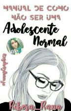 Manual De Como NÃO Ser Uma Adolescente Normal //Rants by ribera_rana