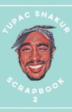 Tupac Shakur • Scrapbook 2 by EazyDoezIt