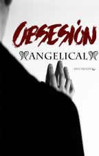 Obsesión Angelical by hmstique