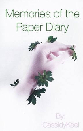Memories of the Paper Diary by CassidyKeel
