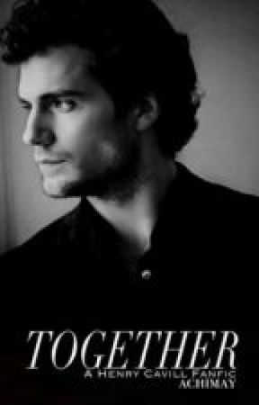 Together (Book 3) Dark Romance | Henry Cavill by achimay