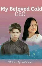 My Beloved Cold CEO by ayahome