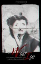 His What Ifs [Wang Wook X Hae Soo] by kieselguhr
