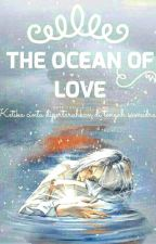 The Ocean of Love by gegenataa