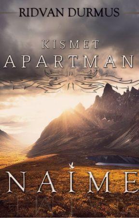 KISMET APARTMANI: NAİME by rdvn1999
