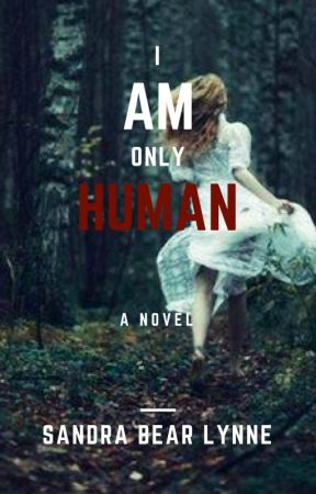 I Am Only Human ( Book 1 ) by Aesthetic_sandra