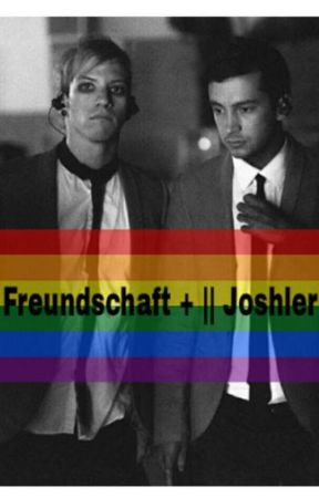 Freundschaft + || Joshler [german] by odetotrench