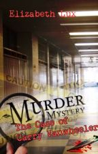 Murder Mystery: The Case of Carry Vanwheeler by Elizabeth_Lux