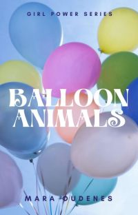Balloon Animals (Girl Power Series) cover