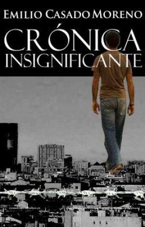 Crónica insignificante - Emilio Casado Moreno by EmilioCasado