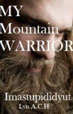 My Mountain Warrior by imastupididyut