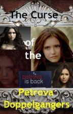 The Curse Of The Petrova Doppelgangers by DarkDusk