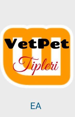 VetPet Tipleri(KİTAP OLMUYOR) by Orumcek_Enver