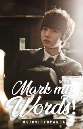Mark My Words (Book 3) by MsjovjovdPanda