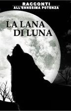 LA LANA DI LUNA by ennesimapotenza