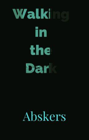Walking in the dark by abskers
