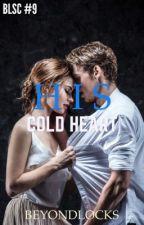 BLSC #9 : His Cold Heart by beyondlocks
