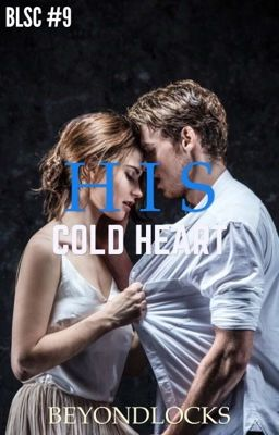 BLSC #9 : His Cold Heart