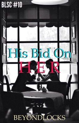 BLSC #10 : His Bid on Her