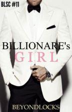 BLSC #11 : Billionare's Girl by beyondlocks