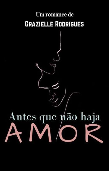 Antes Que Não Haja Amor
