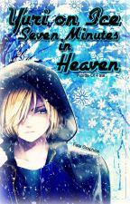 Yuri on Ice || Seven Minutes in Heaven by Words-Of-Fate