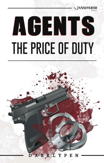 Agents : The Price of Duty