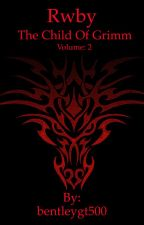 RWBY: The Child of Grimm. Volume 2 (complete) by bentleygt500