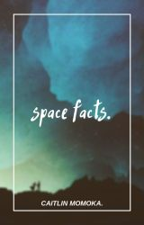 SPACE FACTS by c-momoka