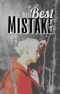 The Best Mistake |Min Yoongi X Reader| (Eng Subs Now Available LOL) cover